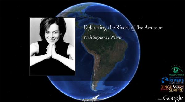 sigourney weaver, belo monte dam, google earth